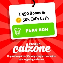 Casino Calzone - €450 free bonus and 150000 Cal's Cash & Free Spins