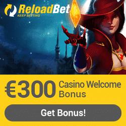 ReloadBet - €300 casino bonus & €120 sports bonus & €50 freebet