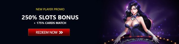 250% slot bonus + 175% cards match